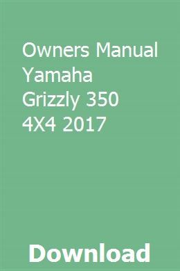 Owners Manual Yamaha Grizzly 350 4x4 2017 Owners Manuals Yamaha Manual