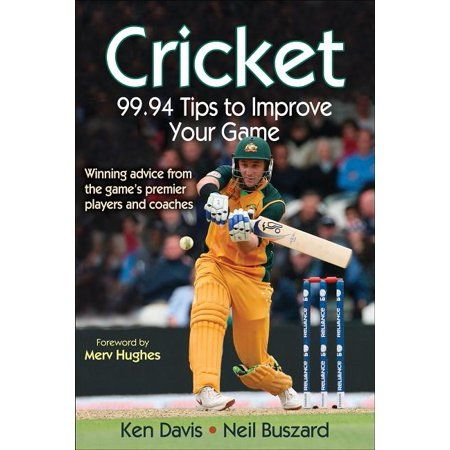 Cricket 99 94 Tips To Improve Your Game Paperback Walmart Com In 2020 Cricket Coaching Cricket Improve Yourself