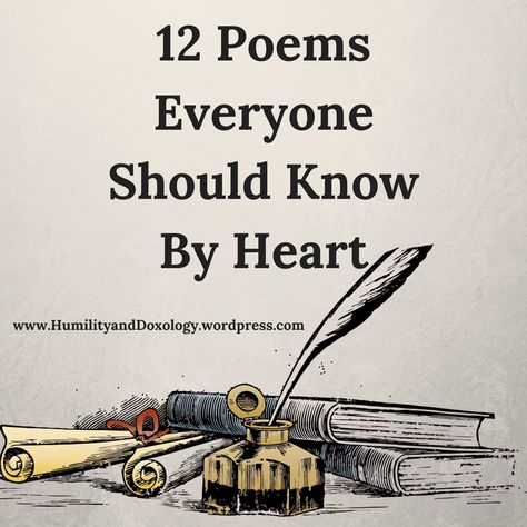 12 Poems Every Child and Adult Should Memorize and Know By Heart - Humility and Doxology Best Poems For Kids, Poetry For Kids, Kids Poems, Teaching Poetry, Writing Poetry, Poetry Books, Valley Of Death, Classic Poems, Classical Education