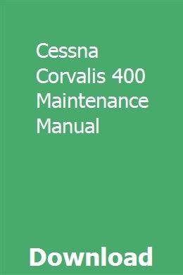 Cessna Corvalis 400 Maintenance Manual With Images Cessna Manual Maintenance