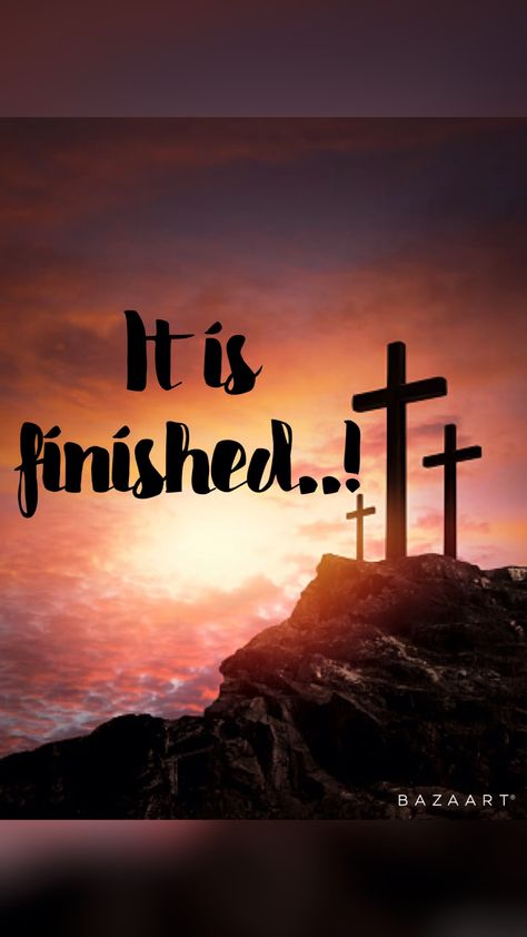 It is finished...Good Friday