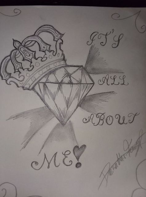 """its all about me"" pencil drawing of crown with big diamond I drew off of web"