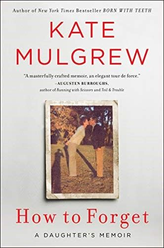 Download Ebook Pdf How To Forget A Daughter S Memoir By Kate Mulgrew Memoirs Kate Mulgrew Book Recommendations