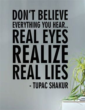 Tupac Real Eyes Realize Real Lies Decal Quote Sticker Wall Vinyl Art Decor - boop decals - vinyl decal - vinyl sticker - decals - stickers - wall decal - vinyl stickers - vinyl decals #JustQuotes