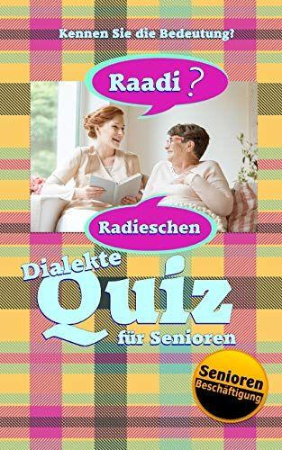Dialekte Quiz Fcœ R Senioren Kennen Sie Die Bedeutung Kurzfristige Beschc Ftigung Band 1 Kennen Sie Senioren Dialekte Quiz Bucherfreund Senioren