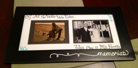"""""""Of All the Walks We've Taken...This One is My Favorite"""" DIY Frame for Dad!"""