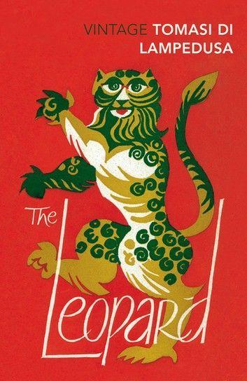 The Leopard Ebook By Giuseppe Tomasi Di Lampedusa Rakuten Kobo En 2020 Amantes De La Lectura Libros De Viajes Libros