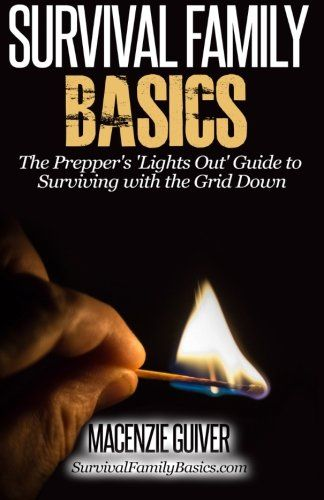 Download Pdf The Preppers Lights Out Guide To Surviving With The Grid Down Survival Family Basics Preppers Survival Survival Family Prepper Survival Prepper