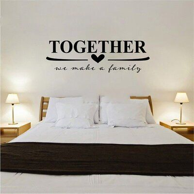 Ebern Designs Together We Make A Family Vinyl Words Wall Decal