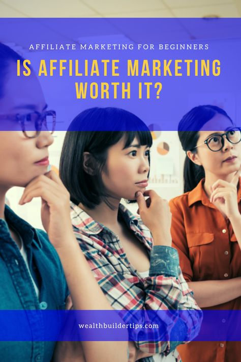 Is Affiliate Marketing Worth It  Affiliate Marketing for Beginners