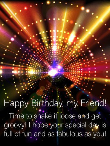 Get Groovy Happy Birthday Card For Friends Birthday Greeting Cards By Davia Birthday Wishes Messages Happy Birthday Wishes Messages Birthday Cards For Friends