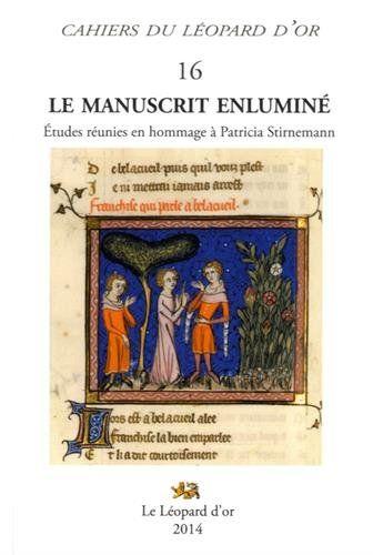 Le Manuscrit Enlumine Etudes Reunies En Hommage A Patricia Stirnemann Manuscrito Iluminado Arte Medieval Miniaturas