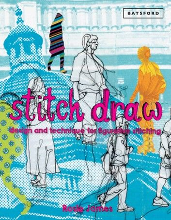Stitch Draw Sketching And Drawing In Stitch And Textile Art In 2020 Stitch Drawing Book Art Freehand Machine Embroidery