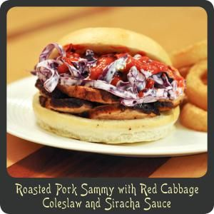 Roasted Pork Sammy with Red Cabbage Coleslaw and Sriracha Sauce