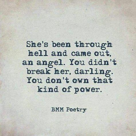 Sie ist durch die Hölle gegangen und hat einen Engel gefunden. Du hast sie nicht zerbrochen, Schatz. Sie besitzen diese Art von Macht nicht. BMM-Poesie - #Art #besitzen #BMMPoesie #Die #Diese #du #durch #einen #Engel #gefunden #gegangen #hast #hat #Hölle #ist #macht #nicht #Schatz #Sie #und #von #zerbrochen