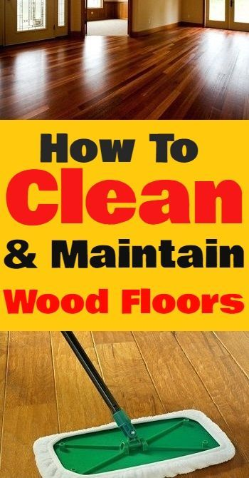 How To Clean And Take Care Of Your Wood Floors Cleaning Wood