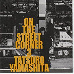 Amazon On The Street Corner 3 山下達郎 アラン オデイ J Pop 音楽 音楽 アラン