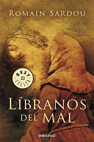 Líbranos Del Mal Best Seller De Romain Sardou Libros Para Leer Libros Historicos Libros