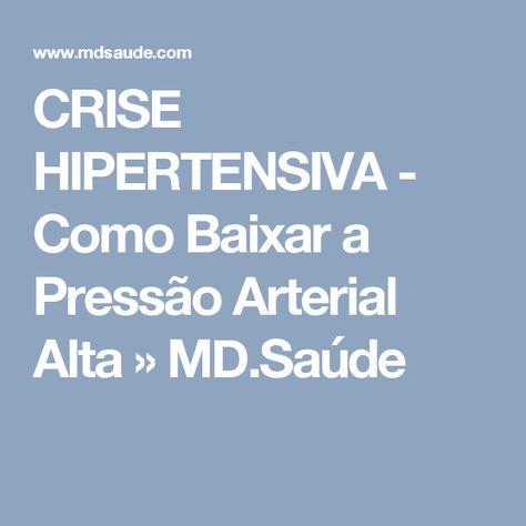 Crise Hipertensiva Como Baixar A Pressao Arterial Alta Md