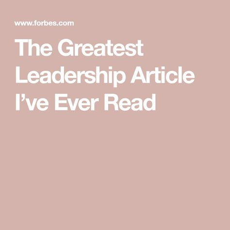 The Greatest Leadership Article I've Ever Read