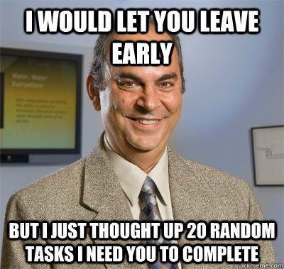 20 Bad Boss Memes That Will Make Your Day Bad Boss Work