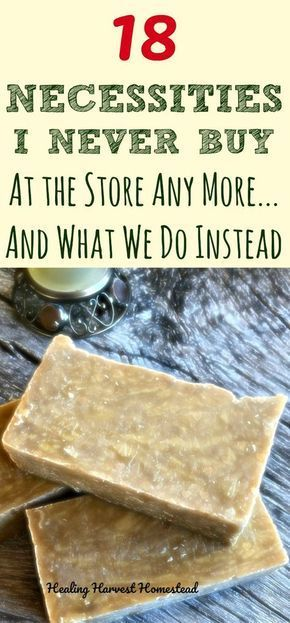 21+ Necessities I NEVER Buy at the Store Anymore (And What I Do Instead) Save Money and Be Healthier — All Posts Healing Harvest Homestead