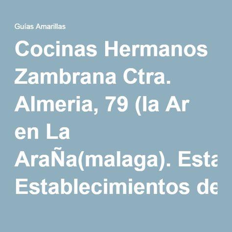 Cocinas Hermanos Zambrana Ctra. Almeria, 79 (la Ar en La ...