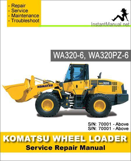 Komatsu Wa320 6 Wa320pz 6 Wheel Loader Service Repair Manual Sn 70001 Up Repair Manuals Komatsu Repair