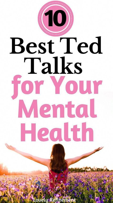 10 Best Ted Talks For Your Mental Health - Lovely Refinement