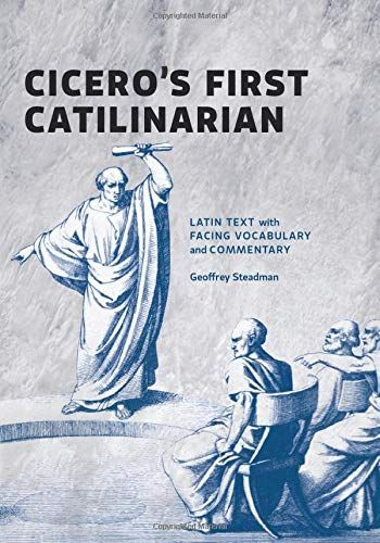 Download Pdf Ciceros First Catilinarian Latin Text With Facing Vocabulary And Commentary Free Epub Mobi Ebooks Latin Text Vocabulary Cicero
