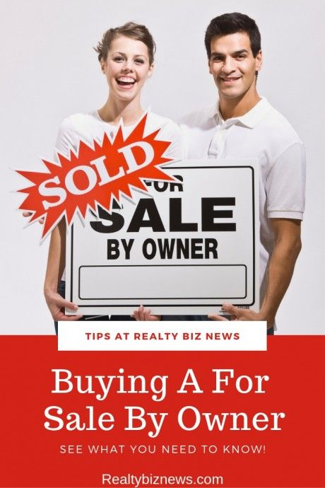 Buying a For Sale By Owner: What You Need to Know
