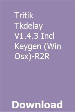 Tritik Tkdelay V1 4 3 Incl Keygen (Win Osx)-R2R download