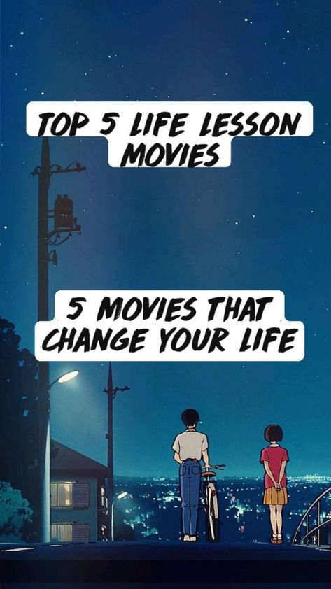 Top 5 life lesson movies     5 Movies that change your life