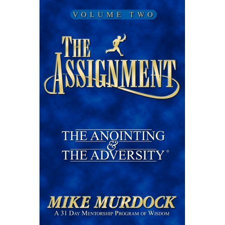 The Assignment Vol 2 The Anointing The Adversity Paperback Walmart Com Adversity Spirituality Books Mentorship Program