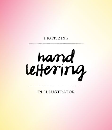 How to Digitize Hand Lettering | Ann-Marie Loves - illustrator