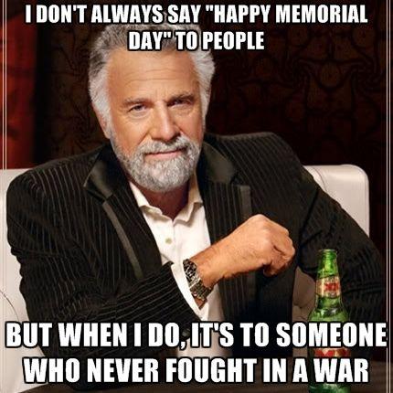 ceb4f415f537d9075343afb8b976d331 funny memorial day memes happy memorial day pinterest