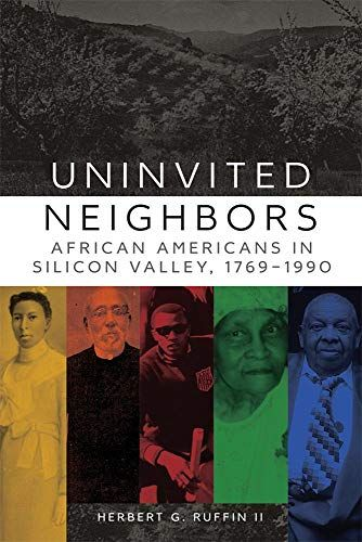Free Download Pdf Uninvited Neighbors African Americans In Silicon Valley 17691990 Race And Cultur California Constitution African American Book Of The Month