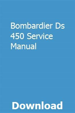 Bombardier Ds 450 Service Manual Owners Manuals Repair Manuals Human Services