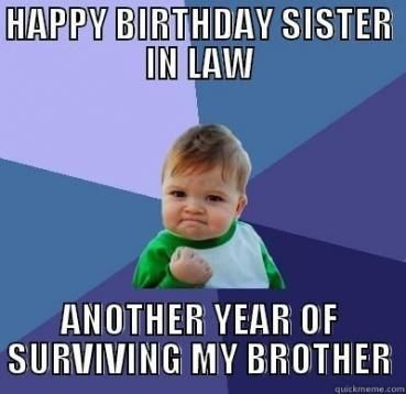 Best Birthday Sister In Law Quotes Funny Brother 43 Ideas Brother Birthday Quotes Birthday Quotes Funny Sister Birthday Quotes