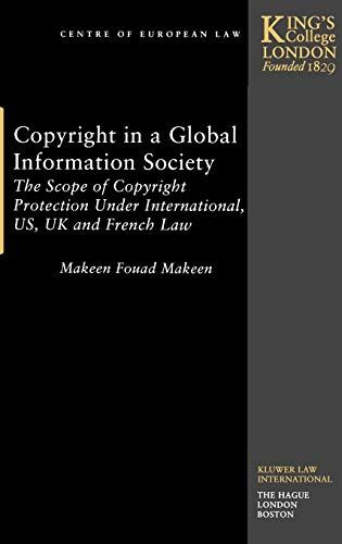 Read Download Copyright In A Global Information Society The Scope Of Copyright Protection Under International Us Uk And Frenc Studying Law Books To Read Ebooks