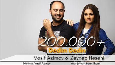 Wap Sende Biz Vasif Azimov Ft Zeyneb Heseni Dedim Dedin
