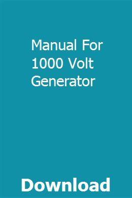 Manual For 1000 Volt Generator Generator Repair Manual Generator