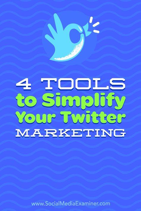 4 Tools to Simplify Your Twitter Marketing : Social Media Examiner