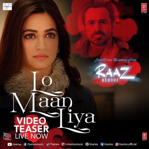 Lo Maan Liya Raaz Reboot Songs Download Songspk Reboot Movie Songs Raaz Reboot