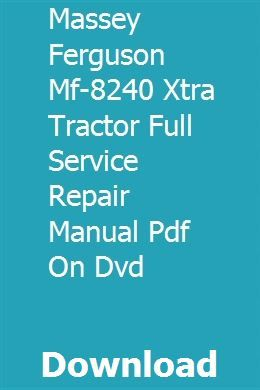 Massey Ferguson Mf 8240 Xtra Tractor Full Service Repair Manual Pdf On Dvd Repair Manuals Tractors Massey Ferguson