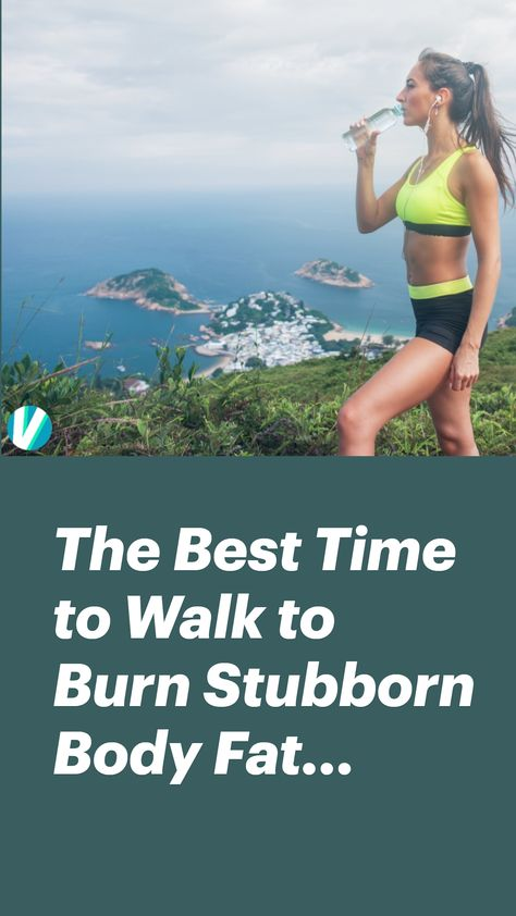 The Best Time to Walk to Burn Stubborn Body Fat...