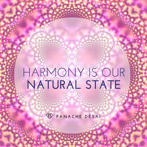 Harmony is what happens when we meet life open heartedly and from our soul. â¥