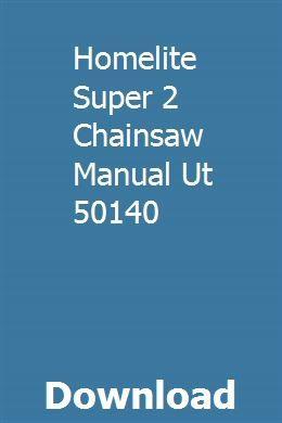 Homelite Super 2 Chainsaw Manual Ut 50140   titumemtou