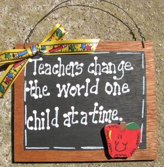 Teacher Gifts  48- Teachers Change the World One Child at a time Slate