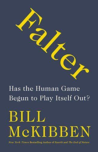 Falter: Has the Human Game Begun to Play Itself Out?. #Falter: #Human #Game #Begun #Play #Itself #Out?